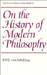 On the History of Modern Philosophy (Texts in German Philosophy) - F. W. J. von Schelling