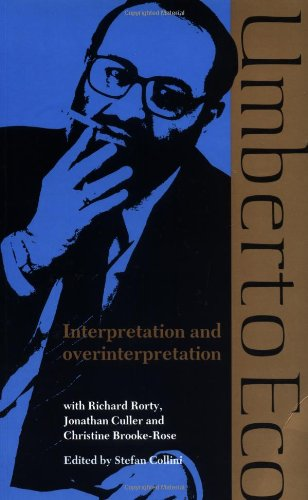 Interpretation and Overinterpretation (Tanner Lectures in Human Values) - Umberto Eco