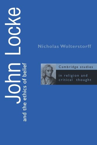 John Locke and the Ethics of Belief (Cambridge Studies in Religion and Critical Thought) - Nicholas Wolterstorff