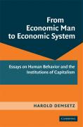 From Economic Man to Economic System: Essays on Human Behavior and the Institutions of Capitalism