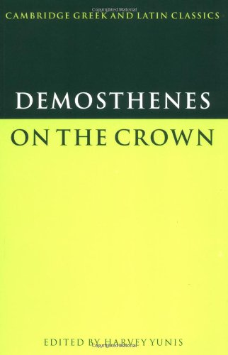 Demosthenes: On the Crown (Cambridge Greek and Latin Classics) - Demosthenes