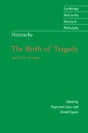 Nietzsche: The Birth of Tragedy and Other Writings (Cambridge Texts in the History of Philosophy) - Friedrich Nietzsche