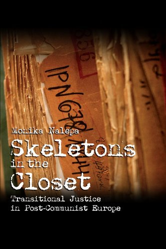 Skeletons in the Closet: Transitional Justice in Post-Communist Europe (Cambridge Studies in Comparative Politics) - Monika Nalepa