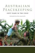 Australian Peacekeeping: Sixty Years in the Field