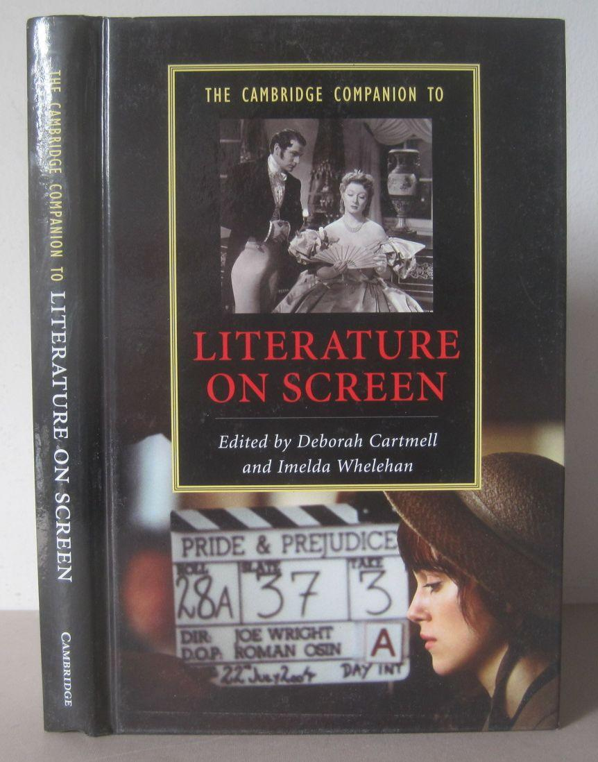 The Cambridge Companion to Literature on Screen. - Cartmell, Deborah & Imelda Whelehan (Editors)