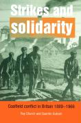 Strikes and Solidarity: Coalfield Conflict in Britain, 1889 1966