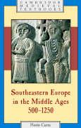 Southeastern Europe in the Middle Ages, 500-1250