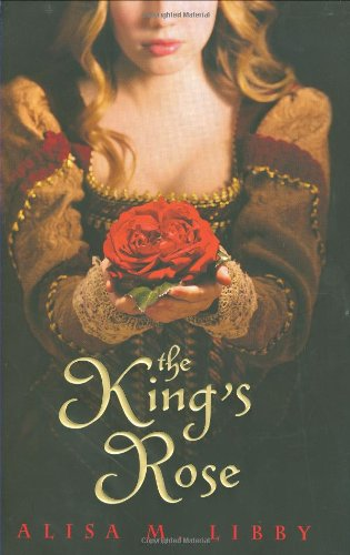 The King's Rose - Alisa Libby