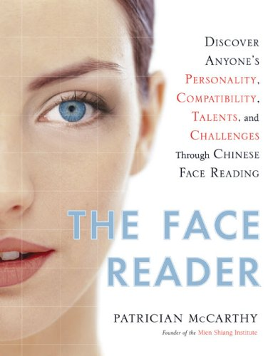 The Face Reader: Discover Anyone's Personality, Compatibility, Talents,  and Challenges Through Chinese Face Reading - Patrician McCarthy