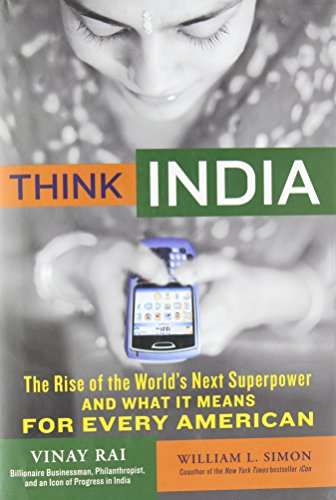 Think India: The Rise of the World's Next Superpower and What It Means for Every American - Vinay Rai; William Simon