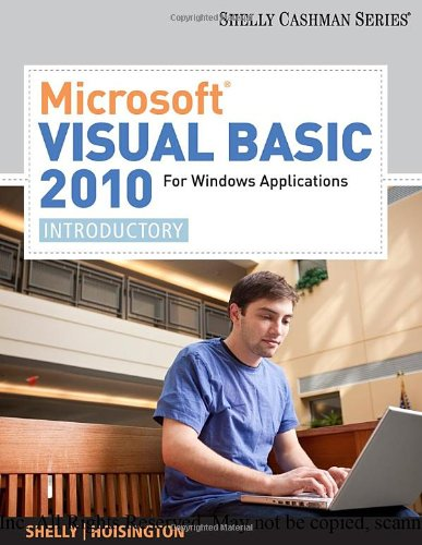 Microsoft Visual Basic 2010 for Windows Applications: Introductory (Available Titles Skills Assessment Manager (SAM) - Office 2010) - Gary B. Shelly; Corinne Hoisington