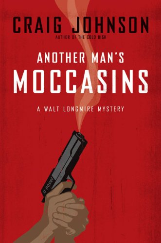 Another Man's Moccasins: A Walt Longmire Mystery (Walt Longmire Mysteries) - Craig Johnson