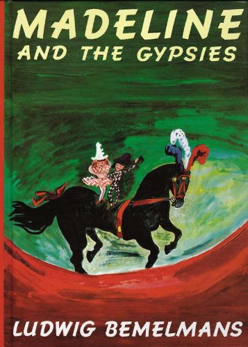Madeline and the Gypsies, Reissue - Ludwig  Bemelmans Author And Illustrator