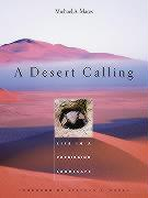 A Desert Calling: Life in a Forbidding Landscape