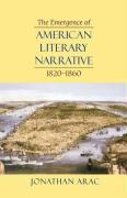 The Emergence of American Literary Narrative, 1820-1860