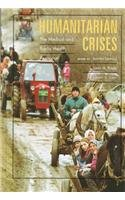Humanitarian Crises: The Medical and Public Health Response - Jennifer Leaning M.D.; Susan Briggs M.D.; Lincoln C. Chen
