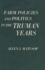 Farm Policies and Politics in the Truman Years