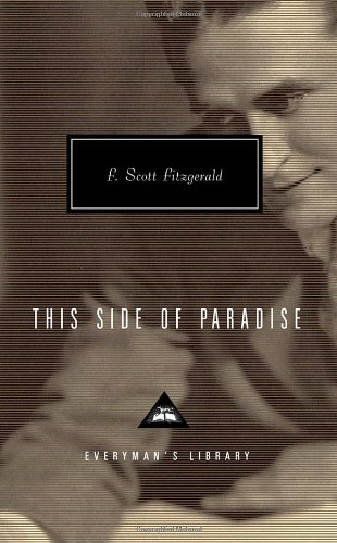 This Side of Paradise (Everyman's Library Classics  &  Contemporary Classics) - F. Scott Fitzgerald