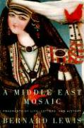 A Middle East Mosaic: Fragments of Life, Letters, and History