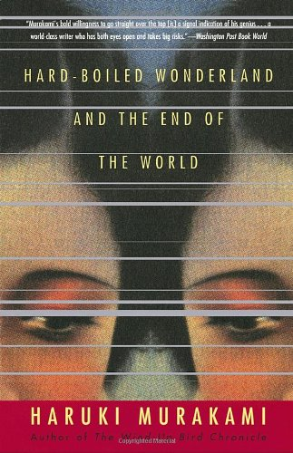 Hard-Boiled Wonderland and the End of the World: A Novel (Vintage International) - Haruki Murakami