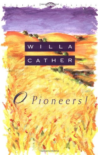 O Pioneers! (Vintage Classics) - Willa Cather