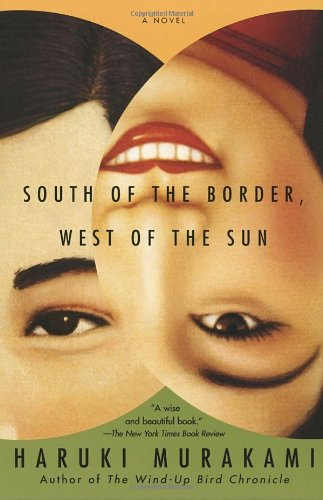South of the Border, West of the Sun: A Novel - Haruki Murakami