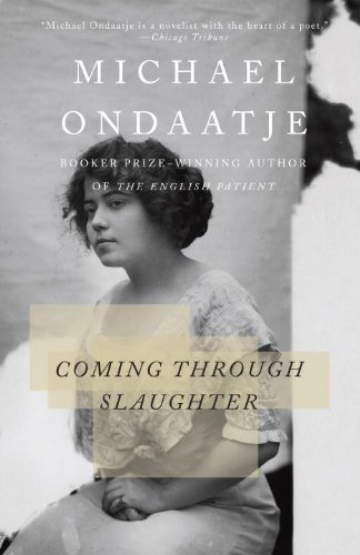 Coming Through Slaughter - Michael Ondaatje