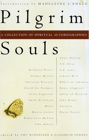 Pilgrim Souls: A Collection of Spiritual Autobiography - Elizabeth Powers