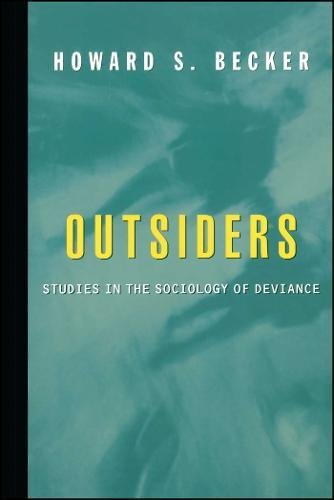 Outsiders: Studies In The Sociology Of Deviance - Becker, Howard S.