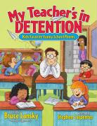 My Teacher's in Detention: More Kids' Favorite Funny School Poems