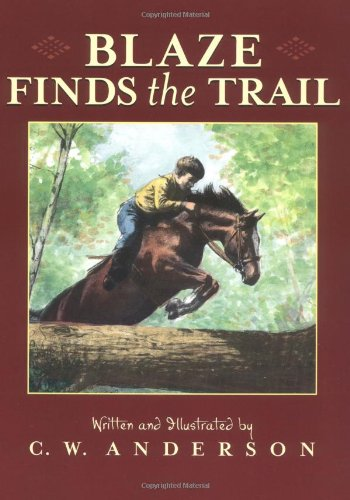 Blaze Finds the Trail (Billy and Blaze) - C.W. Anderson