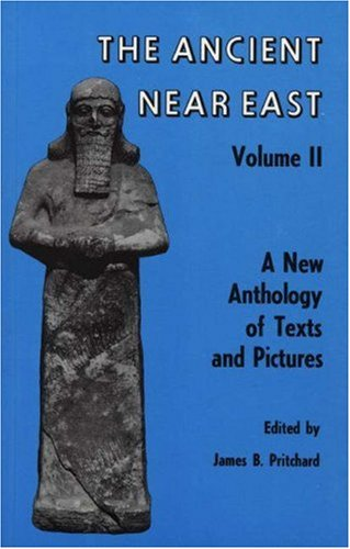 Ancient Near East, Volume 2: A New Anthology of Texts and Pictures - James B. Pritchard
