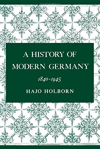 A History of Modern Germany, 1840-1945 (v. 3) - Hajo Holborn