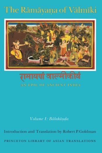 The Ramayana of Valmiki: An Epic of Ancient India, Volume 1: Balakanda - Robert P. Goldman