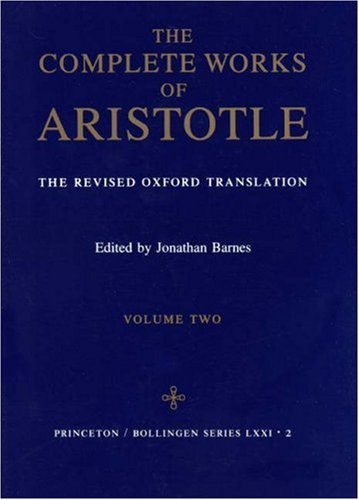 Complete Works of Aristotle, Volume 2: The Revised Oxford Translation - Aristotle