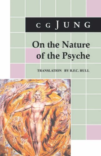 On the Nature of the Psyche: (From Collected Works Vol. 8) - Carl Gustav Jung