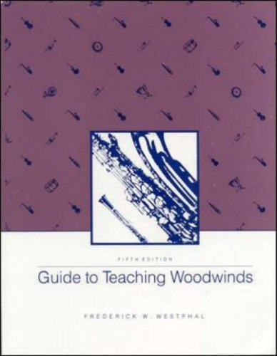 Guide To Teaching Woodwinds (5th Edition) - Frederick Westphal