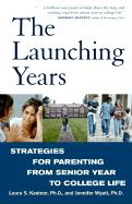 The Launching Years: Strategies for Parenting from Senior Year to College Life