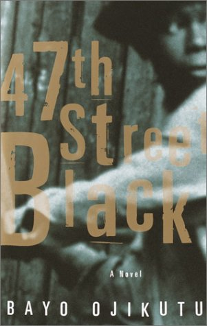 47th Street Black: A Novel - Bayo Ojikutu