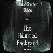 Haunted Southern Nights Vol.2, the Haunted Backyard