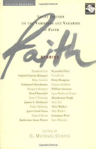 Faith: Stories: Short Fiction on the Varieties and Vagaries of Faith - C. Michael Curtis