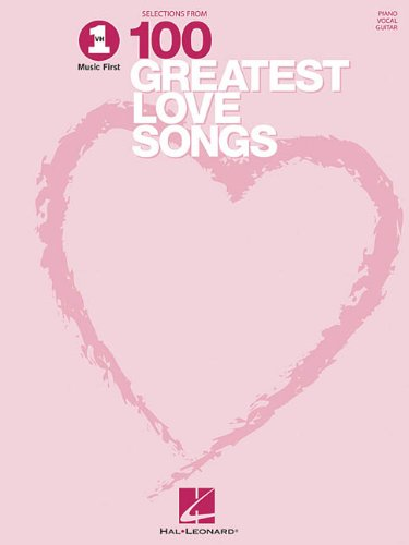VH1 Selections from 100 Greatest Love Songs - Hal Leonard Corp.