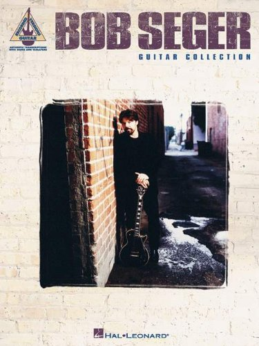 Bob Seger Guitar Collection (Guitar Recorded Versions) - Bob Seger