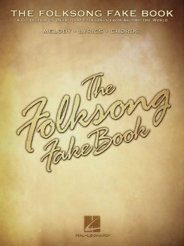 The Folksong Fake Book: (Fake Books) - Hal Leonard Corp.