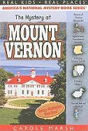 The Mystery at Mount Vernon: Home of America's First President, George Washington