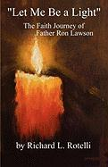 Let Me Be a Light: The Faith Journey of Father Ron Lawson