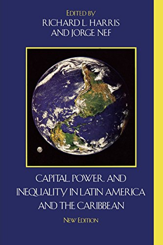Capital, Power, and Inequality in Latin America and the Caribbean (Critical Currents in Latin American Perspective Series) - Richard L. Harris; Jorge Nef