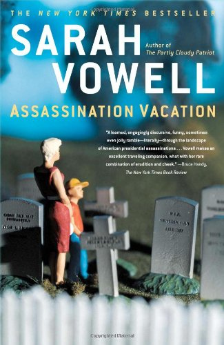 Assassination Vacation - Sarah Vowell