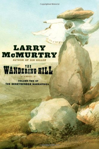 The Wandering Hill (Berrybender Narrative, Bk 2) - Larry McMurtry