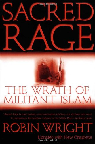Sacred Rage: The Wrath of Militant Islam - Robin Wright